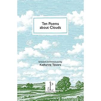 Ten Poems About Clouds by Katharine Towers - 9781907598487 Book