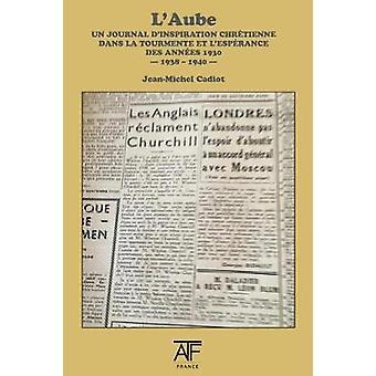 L'Aube 1938 (III) - un journal d'inspiration chrA (c)tienne dans la to