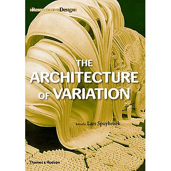 Research & Design - The Architecture of Variation by Lars Spuybroe