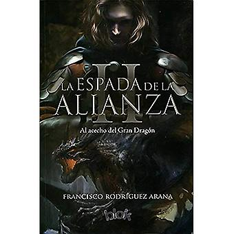 La Espada de la Alianza II / The Sword of the Alliance II: Al Acecho del� Gran Dragon