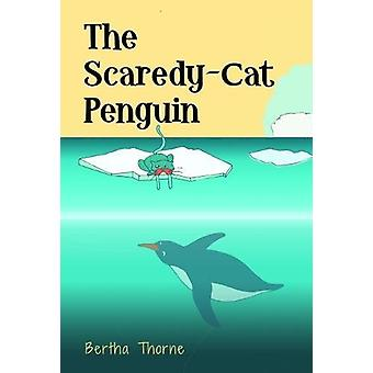 The Scaredy-Cat Penguin by Bertha Thorne - 9781912021550 Book