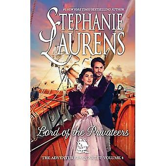 Lord of the Privateers by Stephanie Laurens - 9780778319733 Book