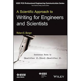 Scientific Approach to Writing for Engineers and Scientists by Robert E Berger