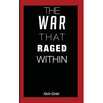 The War That Raged Within by Carter & Karin