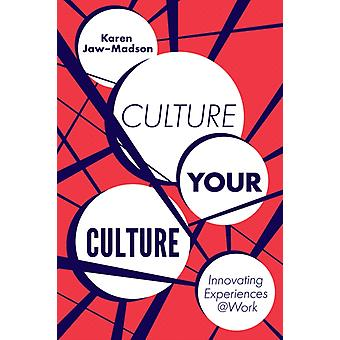 Culture Your Culture by Karen JawMadson