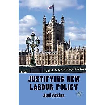 Justifying New Labour Policy by Atkins & J.