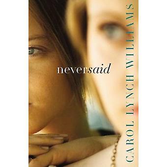 Never Said by Carol Lynch Williams - 9780310746287 Book