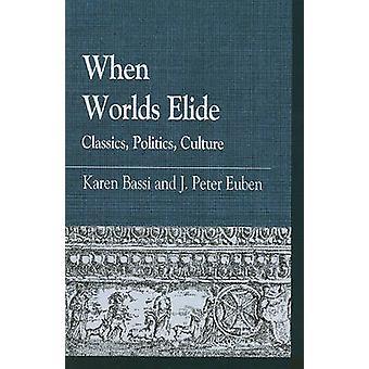 WHEN WORLDS ELIDEPOLITICAL THPB by Bassi & Karen