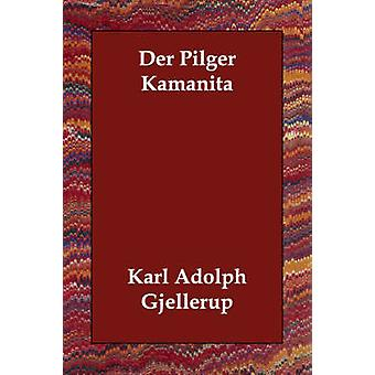 Der Pilger Kamanita av Gjellerup & Karl