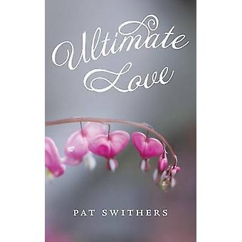 Ultimate Love by Swithers & Pat
