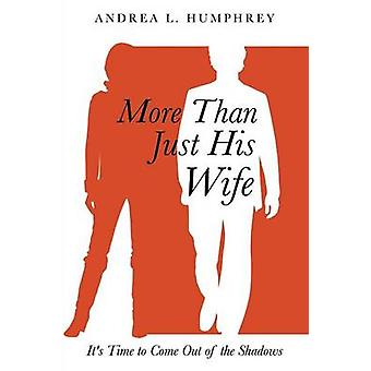 More Than Just His Wife by Humphrey & Andrea L.