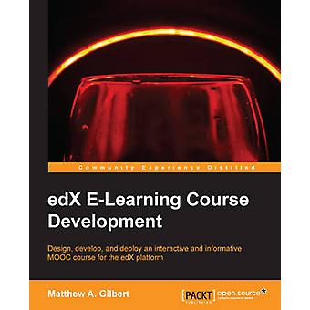 edX ELearning Course Development by A. Gilbert & Matthew