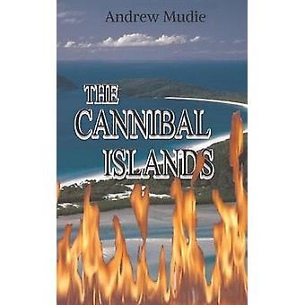The Cannibal Islands by Mudie & William Andrew