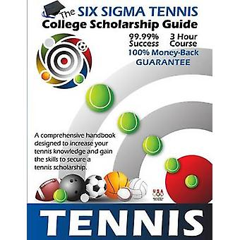 Six SIGMA Tennis College Scholarship Guide by Falk & Steven