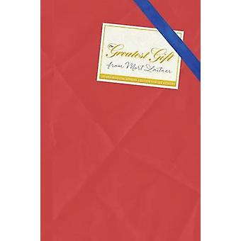 The Greatest Gift AwardWinning Short Stories Filled with Life Lessons by Laitner & Mort