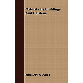 Oxford  Its Buildings And Gardens by Durand & Ralph Anthony