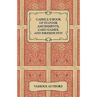 Cassells Book of InDoor Amusements Card Games and Fireside Fun by Various