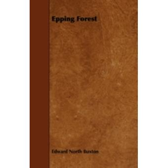 Epping Forest by Buxton & Edward North