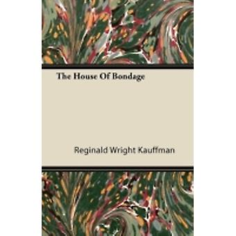 The House of Bondage by Kauffman & Reginald Wright