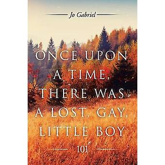Once Upon a Time There Was a Lost Gay Little Boy. 101 by Gabriel & Jo