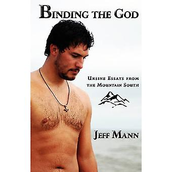 Binding the God Ursine Essays from the Mountain South by Mann & Jeff