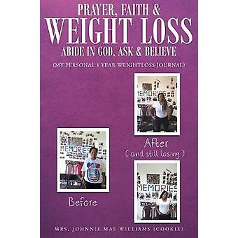 Prayer Faith and Weightloss Abide in God Ask  Believe by Williams & Mrs. Johnnie Mae