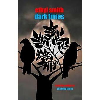 Dark Times by Smith & Ethyl