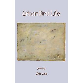 Urban Bird Life by Lee & Iris