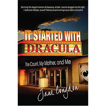 It Started with Dracula The Count My Mother and Me by Congdon & Jane
