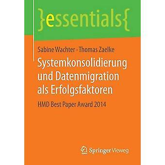 Systemkonsolidierung und Datenmigration als Erfolgsfaktoren  HMD Best Paper Award 2014 by Wachter & Sabine