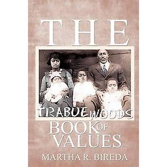 The Trabue Woods Book of Values by Bireda & Martha R.