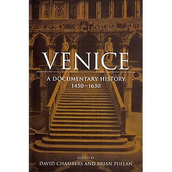 Venice A Documentary History 14501630 par Eded by David Chambers et Eded by Brian Pullan and Edited by Jennifer Fletcher