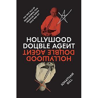 Hollywood Double Agent par Jonathan Gill