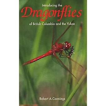 Introducing the Dragonflies of British Columbia and Yukon by Robert A