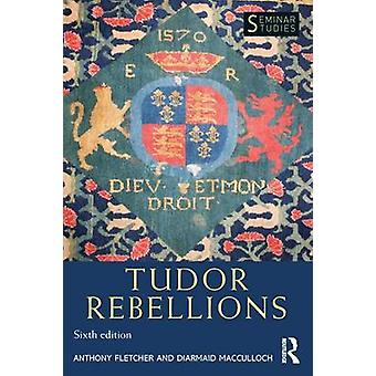 Tudor Rebellions (6th Revised edition) by Anthony Fletcher - Diarmaid