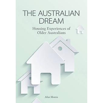 The Australian Dream - Housing Experiences of Older Australians by Ala