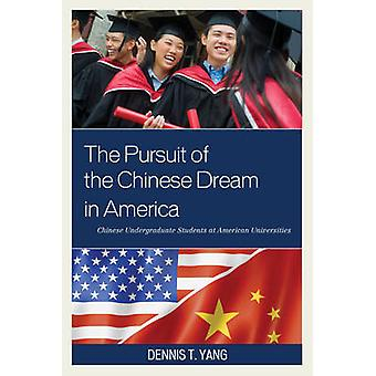 The Pursuit of the Chinese Dream in America - Chinese Undergraduate St