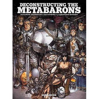 Deconstructing The Metabarons by Alejandro Jodorowsky - 9781594656484