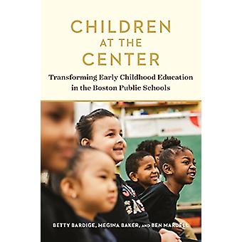 Children at the Center - Transforming Early Childhood Education in the