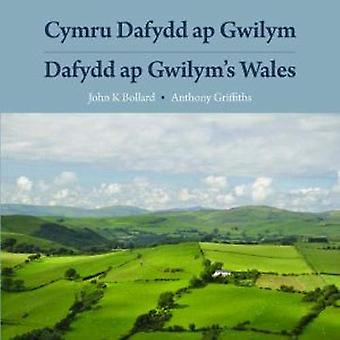 Cymru Dafydd Ap Gwilym - Cerddi a Lleoedd / Dafydd Ap Gwilym's Wales