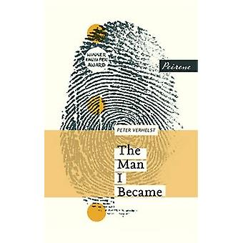 The Man I Became by Peter Verhelst - David Colmer - 9781908670267 Book