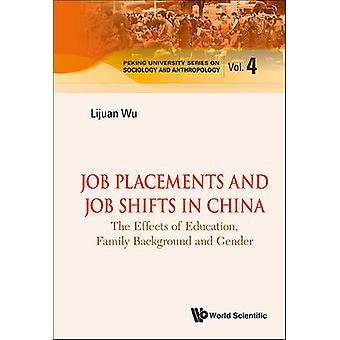 Job Placements and Job Shifts in China - The Effects of Education - Fa