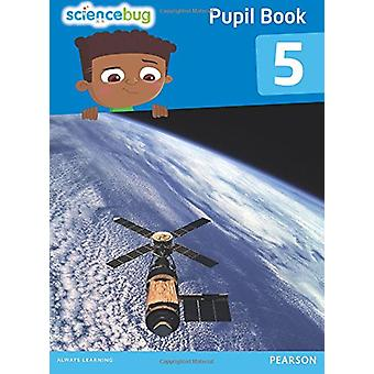 Science Bug Pupil Book Year 5 by Debbie Eccles - 9780435162726 Book