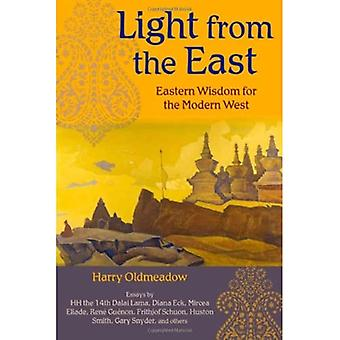 Light from the East: Eastern Wisdom for the Modern West (The Perennial Philosophy Series): Eastern Wisdom for the Modern West (The Perennial Philosophy Series)
