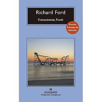 Francamente - Frank by Richard Ford - 9788433960047 Book