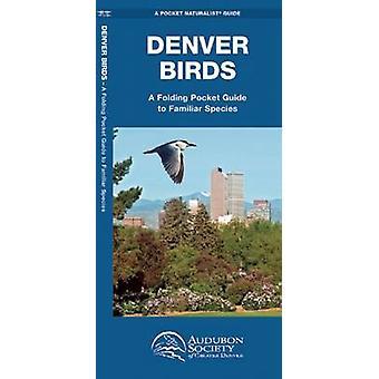 Denver Birds (2nd Revised edition) by James Kavanagh - Audubon Societ