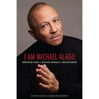 I Am Michael Alago by Michael Alago