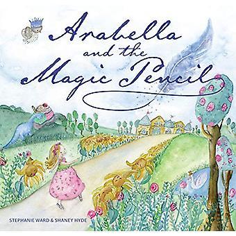 Arabella and the Magic Pencil by Stephanie Ward - 9781925820010 Book