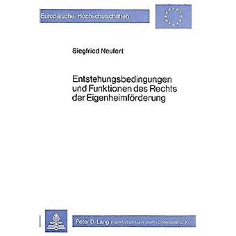 Entstehungsbedingungen Und Funktionen Des Rechts Der Eigenheimfoerder