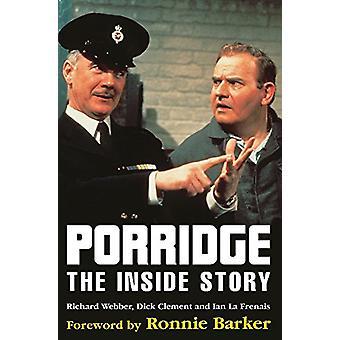 Porridge -  The Inside Story by Richard Webber - 9780747233046 Book